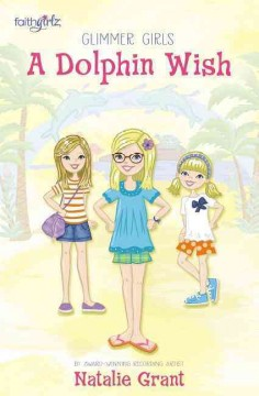 A dolphin wish /  by Natalie Grant ; illustrations by Cathi Mingus. - by Natalie Grant ; illustrations by Cathi Mingus.