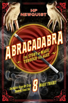 Abracadabra : the story of magic through the ages / HP Newquist ; with illustrations by Aleksey & Olga Ivanov. - HP Newquist ; with illustrations by Aleksey & Olga Ivanov.