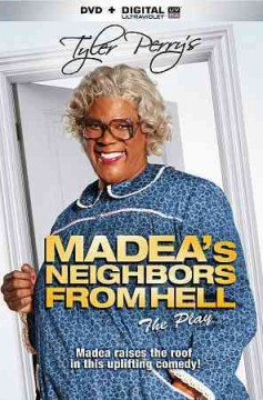 Madea's neighbors from Hell : the play