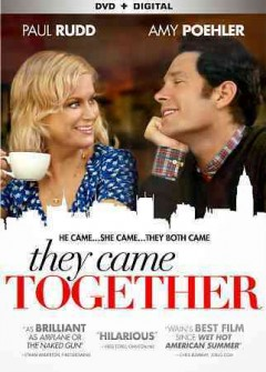 They came together /  Lionsgate presents ; a Lionsgate/Showalter-Wain production ; a David Wain movie ; produced by Michael Showalter ; written by Michael Showalter & David Wain ; directed by David Wain.
