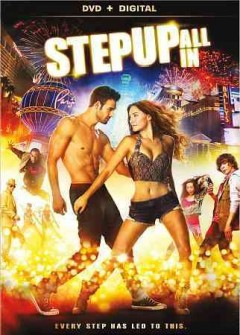 Step up : all in / Summit Entertainment presents an Offspring Entertainment production ; directed by Trish Sie ; written by John Swetnam ; produced by Adam Shankman, Jennifer Gibgot, Patrick Wachsberger, Erik Feig.