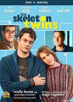 The skeleton twins /  Lionsgate and Roadside Attractions present ; written by Mark Heyman, Craig Johnson ; directed by Craig Johnson.