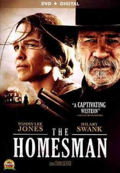 The homesman /  Roadside Attractions, Saban Films and Europcorp present in association with Peter Brant and the Javelina Film Company and Ithaca Films, a Michael Fitzgerald and Tommy Lee Jones production ; directed by Tommy Lee Jones.