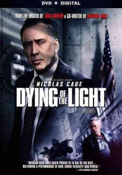 Dying of the light /  director and writer, Paul Schrader ; producers, Scott Clayton, Gary A. Hirsch, Todd Williams.