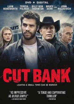Cut Bank /  directed by Matt Shakman ; written by Roberto Patino ; produced by Matthew Therrell ... and others.