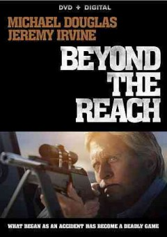 Beyond the reach /  Lionsgate and Furthur Films presents in association with Literal Media ; writer, Stephen Susco ; producer, Michael Douglas, Philip Elway, Stephen Susco ; director, Jean-Baptiste Léonetti.