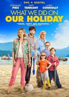 What we did on our holiday /  BBC Films presents in association with Creative Scotland and Lipsync Productions an Origin Pictures ; producers, David M. Thompson, Dan Winch ; writers/directors, Andy Hamilton & Guy Jenkin.