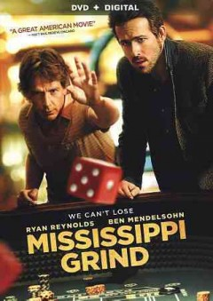 Mississippi grind /  directed and written by Anna Boden & Ryan Fleck ; produced by Randall Emmett, John Lesher, Jeremy Kipp Walker. - directed and written by Anna Boden & Ryan Fleck ; produced by Randall Emmett, John Lesher, Jeremy Kipp Walker.