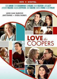 Love the Coopers /  CBS Films presents an Image Entertainment/Groundswell Films/Handwritten Films production ; produced by Michael London, Jessie Nelson, Janice Williams ; written by Steven Rogers ; directed by Jessie Nelson. - CBS Films presents an Image Entertainment/Groundswell Films/Handwritten Films production ; produced by Michael London, Jessie Nelson, Janice Williams ; written by Steven Rogers ; directed by Jessie Nelson.