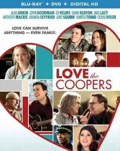 Love the Coopers /  writer, Steven Rogers ; producers, Michael London, Jessie Nelson, Janice Williams ; director, Jessie Nelson. - writer, Steven Rogers ; producers, Michael London, Jessie Nelson, Janice Williams ; director, Jessie Nelson.