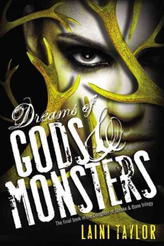 Dreams of gods & monsters - Laini Taylor.