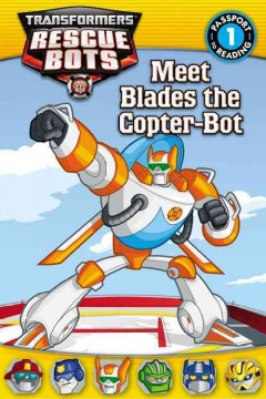 Meet Blades the copter-bot /  adapted by D. Jakobs ; based on the episode