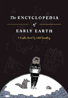 The encyclopedia of early Earth : a graphic novel / by Isabel Greenberg. - by Isabel Greenberg.