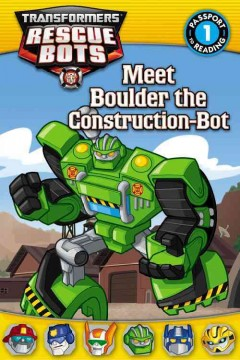 Meet Boulder the Construction-Bot - adapted by Annie Auerbach.