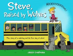 Steve, raised by wolves /  Jared Chapman. - Jared Chapman.