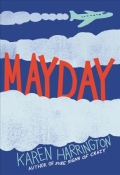 Mayday /  by Karen Harrington. - by Karen Harrington.