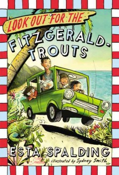 Look out for the Fitzgerald-Trouts /  by Esta Spalding ; illustrated by Sydney Smith. - by Esta Spalding ; illustrated by Sydney Smith.