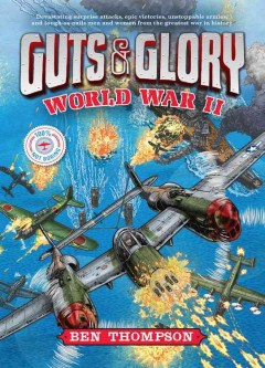 Guts & glory : World War II / Ben Thompson ; illustrations by C.M. Butzer. - Ben Thompson ; illustrations by C.M. Butzer.