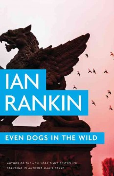 Even Dogs In The Wild / Ian Rankin - Ian Rankin