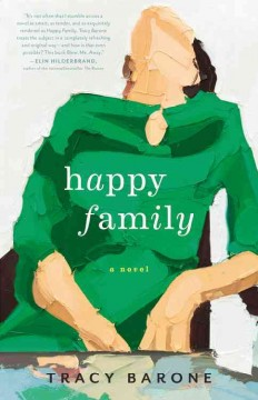 Happy family : a novel / Tracy Barone. - Tracy Barone.