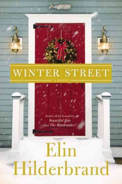 Winter street : a novel - Elin Hilderbrand.