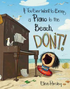 If you ever want to bring a piano to the beach, don't! /  Elise Parsley. - Elise Parsley.