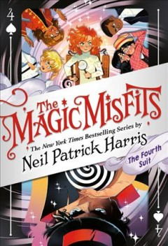 The fourth suit /  by Neil Patrick Harris & Alec Azam ; story artistry by Lissy Marlin ; how-to magic art by Kyle Hilton. - by Neil Patrick Harris & Alec Azam ; story artistry by Lissy Marlin ; how-to magic art by Kyle Hilton.