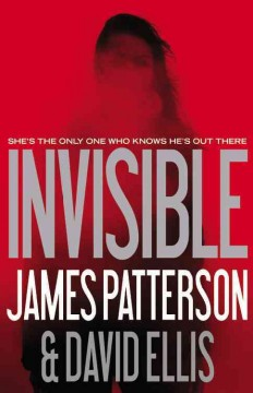Invisible - James Patterson and David Ellis.