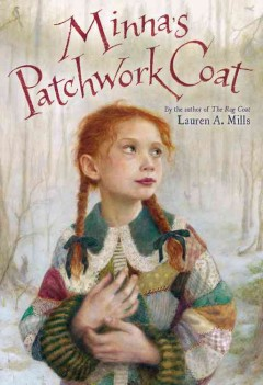 Minna's patchwork coat /  written and illustrated by Lauren A. Mills. - written and illustrated by Lauren A. Mills.