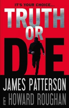 Truth Or Die / James Patterson and Howard Roughan - James Patterson and Howard Roughan