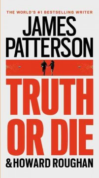 Truth or die /  James Patterson and Howard Roughan. - James Patterson and Howard Roughan.