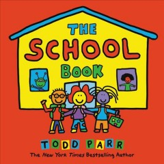 The school book /  Todd Parr. - Todd Parr.