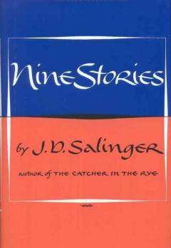 Nine stories - J.D. Salinger.