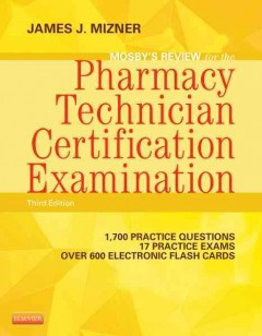 Mosby's review for the pharmacy technician certification examination /  James J. Mizner, Jr.