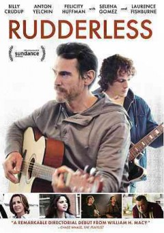 Rudderless /  written by Casey Twenter, Jeff Robinson, and William H. Macy ; directed by William H. Macy.