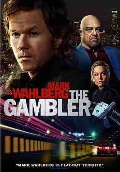 The gambler /  Chartoff/Winkler Productions, Closest to the Hole Productions & Leverage Entertainment ; directed by Rupert Wyatt ; written by William Monahan.