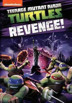 Teenage mutant ninja turtles : Revenge!