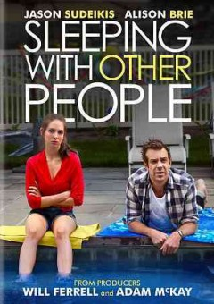Sleeping with other people /  produced by Will Ferrell and Adam McKay ; directed by Leslye Headland.