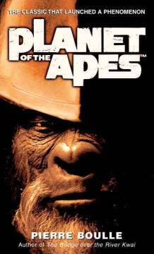 Planet of the apes - Pierre Boulle ; translated by Xan Feilding.