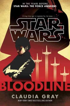 Star Wars: Bloodline / Claudia Gray - Claudia Gray