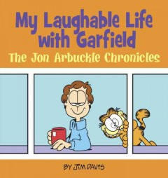 My laughable life with Garfield : the Jon Arbuckle chronicles / Jim Davis. - Jim Davis.