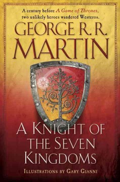A knight of the seven kingdoms /  George R. R. Martin ; illustrations by Gary Gianni. - George R. R. Martin ; illustrations by Gary Gianni.