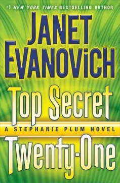 Top secret twenty-one : a Stephanie Plum novel - Janet Evanovich.