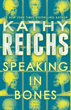 Speaking In Bones / Kathy Reichs - Kathy Reichs