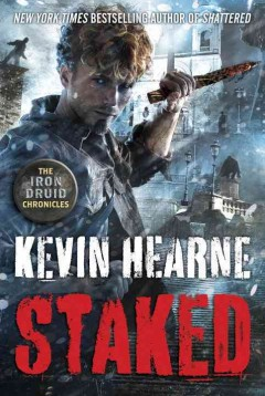 Staked / Kevin Hearne - Kevin Hearne