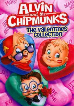 Alvin and the Chipmunks : The Valentines collection / written by Ross Bagdasarian Jr. ... [et al.] ; directed by Charles A. Nichols ... [et al.]. - written by Ross Bagdasarian Jr. ... [et al.] ; directed by Charles A. Nichols ... [et al.].