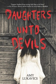 Daughters unto devils /  Amy Lukavics. - Amy Lukavics.