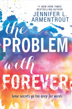 The problem with forever /  Jennifer L. Armentrout. - Jennifer L. Armentrout.