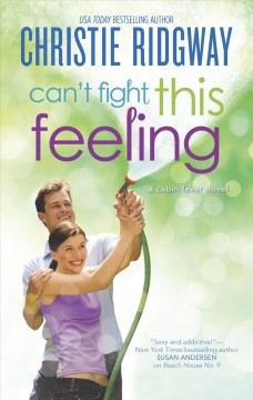 Can't fight this feeling /  Christie Ridgway.