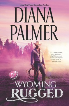Wyoming rugged /  Diana Palmer. - Diana Palmer.